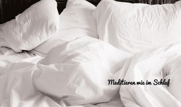 Meditieren wie im Schlaf